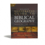 ILLUSTRATED GUIDE TO BIBLICAL GEOGRAPHY
