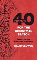 40 PRAYERS FOR THE CHRISTMAS SEASON