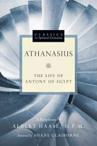 ATHANASIUS THE LIFE  OF ANTONY OF EGYPT