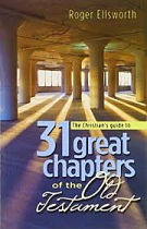 31 GREAT CHAPTERS OF THE OLD TESTAMENT