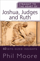 STRAIGHT TO THE HEART OF JOSHUA JUDGES AND RUTH