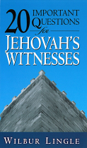 20 IMPORTANT QUESTIONS FOR JEHOVAHS WITNESSES