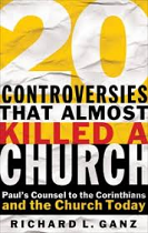 20 CONTROVERSIES THAT ALMOST KILLED A CHURCH