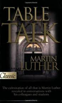 TABLE TALK MARTIN LUTHER