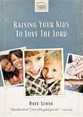 RAISING YOUR KIDS TO LOVE THE LORD HB