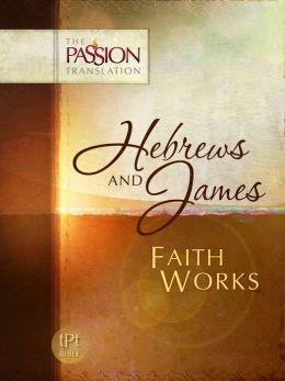 PASSION TRANSLATION HEBREWS AND JAMES