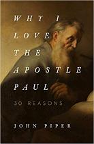 WHY I LOVE THE APOSTLE PAUL