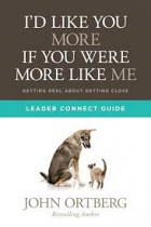 ID LIKE YOU MORE IF YOU WERE MORE LIKE ME LEADER CONNECT GUIDE