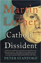 MARTIN LUTHER- CATHOLIC DISSIDENT