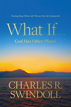 WHAT IF... GOD HAS OTHER PLANS?