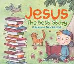 JESUS THE BEST STORY BOARD BOOK