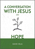 A CONVERSATION WITH JESUS ON HOPE HB