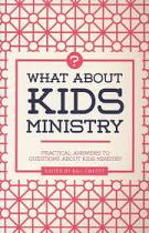 WHAT ABOUT KIDS MINISTRY