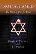 NOT ASHAMED THE STORY OF JEWS FOR JESUS