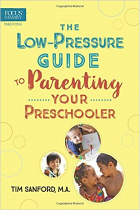 THE LOW PRESSURE GUIDE TO PARENTING YOUR PRESCHOOLER