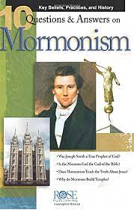 10 QUESTIONS AND ANSWERS ON MORMONISM