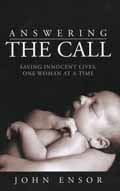 ANSWERING THE CALL - SAVING INNOCENT LIVES ONE WOMAN AT A TIME