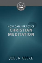 HOW CAN I PRACTICE CHRISTIAN MEDITATION