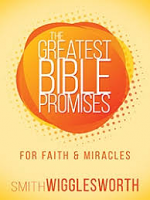 GREAT BIBLE PROMISES FAITH & MIRACLES