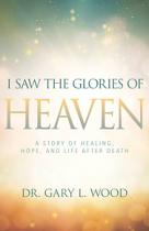I SAW THE GLORIES OF HEAVEN