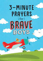 3 MINUTE PRAYES FOR BRAVE BOYS