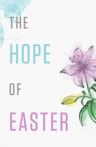THE HOPE OF EASTER TRACT PACK OF 25