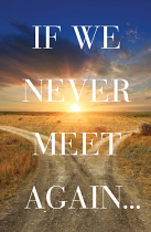 IF WE NEVER MEET AGAIN TRACT PACK OF 25