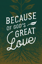 BECAUSE OF GOD'S GREAT LOVE TRACT PACK OF 25