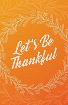 LETS BE THANKFUL PACK OF 25 TRACTS