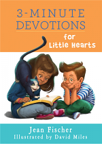 3 MINUTE DEVOTIONS FOR LITTLE HEARTS