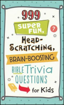 99 SUPER FUN HEAD SCRATCHING BRAIN BOOSTING TRIVIA QUESTIONS FOR KIDS