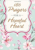 180 PRAYERS FOR A HOPEFUL HEART