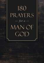 180 PRAYERS FOR A MAN OF GOD