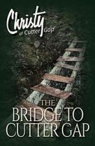 BRIDGE TO CUTTER GAP