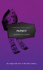 A CHRISTIANS POCKET GUIDE TO PAPACY