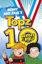 BENNY AND PAULS TOPZ 10 HEROES OF THE BIBLE