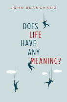 DOES LIFE HAVE ANY MEANING