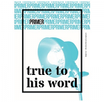 TRUE TO HIS WORD PRIMER ISSUE 1