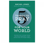 5 THINGS TO PRAY FOR YOUR WORLD