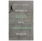 WHERE IS GOD IN A CORONAVIRUS WORLD