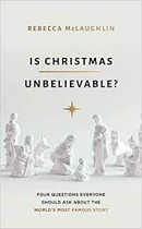 IS CHRISTMAS UNBELIEVABLE