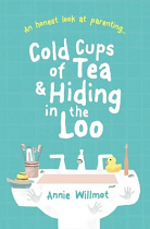 COLD CUPS OF TEA AND HIDING IN THE LOO