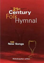 21ST CENTURY FOLK HYMNAL MELODY AND GUITAR