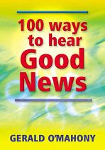 100 WAYS TO HEAR GOOD NEWS