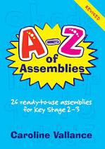 A - Z OF ASSEMBLIES 9 - 13 YEARS