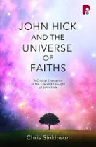 JOHN HICK & THE UNIVERSE OF FAITHS