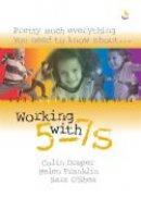 WORKING WITH 5 - 7S