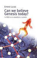 CAN WE BELIEVE GENESIS TODAY