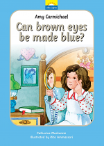 AMY CARMICHAEL CAN BROWN EYES BE MADE BLUE