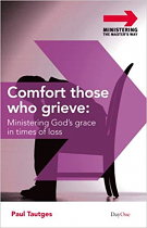COMFORT THOSE WHO GRIEVE